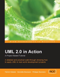 UML 2.0 in Action: A project-based tutorial - Henriette Baumann, Patrick Grässle & Philippe Baumann