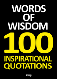 Words of Wisdom - 100 Inspirational Quotations book