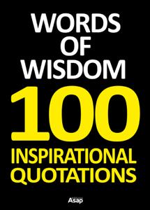 Words of Wisdom - 100 Inspirational Quotations wiki
