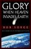GLORY: When Heaven Invades Earth