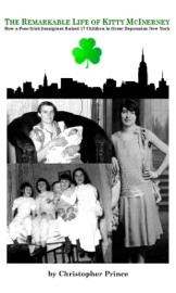 THE REMARKABLE LIFE OF KITTY MCINERNEY: HOW A POOR IRISH IMMIGRANT RAISED 17 CHILDREN IN GREAT DEPRESSION NEW YORK