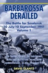 Barbarossa Derailed The Battle For Smolensk 10 July-10 September 1941 Volume 1