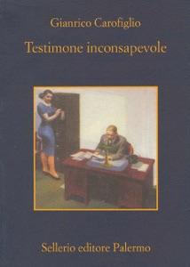 Testimone inconsapevole da Gianrico Carofiglio