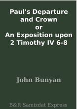 Paul's Departure And Crown Or An Exposition Upon 2 Timothy IV 6-8