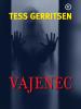 Vajenec - Tess Gerritsen