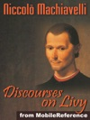 Discourses On Livy Or Discourses On The First Decade Of Titus Livius