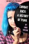 Combat Rock A History Of Punk From Its Origins To The Present