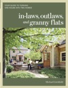 In-Laws Outlaws And Granny Flats