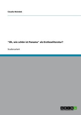 Oh, wie schön ist Panama als Erstleseliteratur? (German Edition)