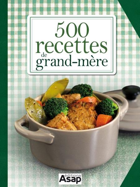 500 recettes de grand-mère