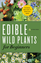Edible Wild Plants for Beginners: The Essential Edible Plants and Recipes to Get Started book