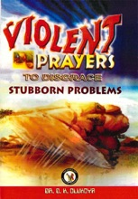 Violent Prayers To Disgrace Stubborn Problems