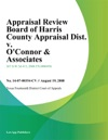 Appraisal Review Board Of Harris County Appraisal Dist V Oconnor  Associates