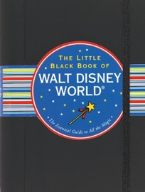 THE LITTLE BLACK BOOK OF WALT DISNEY WORLD, 2012 EDITION