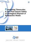 Considering Timescales In The Post-Closure Safety Of Geological Disposal Of Radioactive Waste