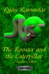 The Rooster And The Caterpillar