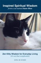 Inspired Spiritual Wisdom from a Cat Named Sam-Moo