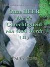 De Gerechtigheid Van God Die Geopenbaard Is In Romeinen - Onze HEER Die De Gerechtigheid Van God Wordt  II