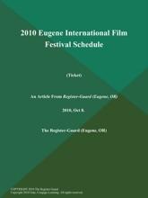 2010 Eugene International Film Festival Schedule (Ticket)