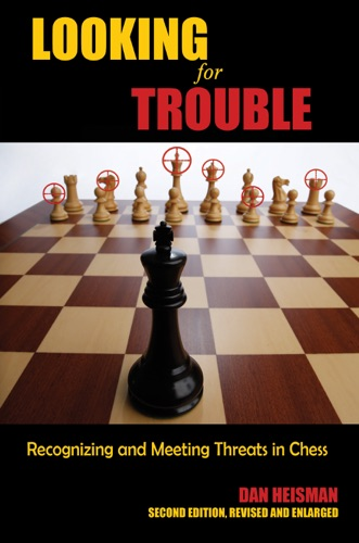 Dan Heisman - Looking for Trouble: Second Edition, Revised and Enlarged