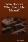 Who Decides What The Bible Means