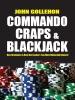 Commando Craps & Blackjack