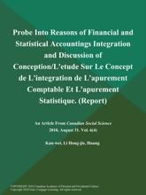 Probe Into Reasons of Financial and Statistical Accountings Integration and Discussion of Conception/L'etude Sur Le Concept de L'integration de L'apurement Comptable Et L'apurement Statistique (Report)