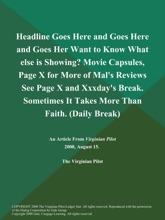 Headline Goes Here And Goes Here And Goes Her Want To Know What Else Is Showing? Movie Capsules, Page X For More Of Mal's Reviews See Page X And Xxxday's Break. Sometimes It Takes More Than Faith (Daily Break)