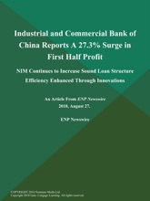 Industrial and Commercial Bank of China Reports A 27.3% Surge in First Half Profit; NIM Continues to Increase Sound Loan Structure Efficiency Enhanced Through Innovations