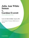 Julia Ann White Inman V Gordon Everett