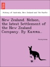 New Zealand Nelson The Latest Settlement Of The New Zealand Company By