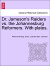 Dr Jamesons Raiders Vs The Johannesburg Reformers With Plates