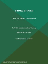 Blinded By Faith: The Case Against Globalization