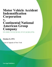 Motor Vehicle Accident Indemnification Corporation V. Continental National American Group Company