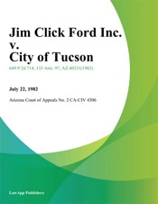 Download and Read Online Jim Click Ford Inc. v. City of Tucson