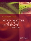 Mind Matter And The Implicate Order