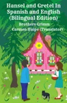 Hansel And Gretel In Spanish And English Bilingual Edition