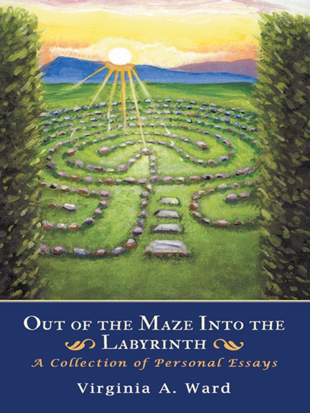 Out of the Maze Into the Labyrinth
