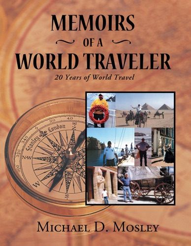 Michael D. Mosley - Memoirs Of A World Traveler