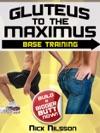 Gluteus To The Maximus - Base Training