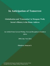 In Anticipation Of Tomorrow: Globalisation And 'Transnation' In Mongane Wally Serote's History Is The Home Address