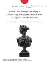 Material Girls--and Boys: Dressing Up In Cervantes (1) (Clothing And Costume In Works Of Miguel De Cervantes Saavedra)
