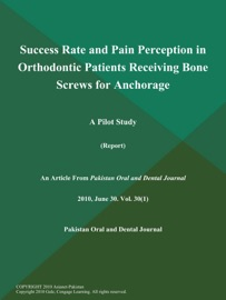 Success Rate And Pain Perception In Orthodontic Patients Receiving Bone Screws For Anchorage A Pilot Study Report