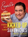 Emerils Kicked-Up Sandwiches