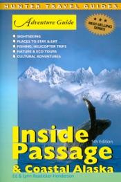 The Inside Passage & Coastal Alaska Adventure Guide