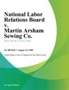 National Labor Relations Board V Martin Arsham Sewing Co