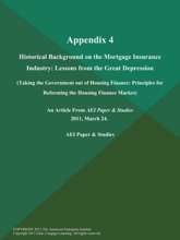 Appendix 4: Historical Background on the Mortgage Insurance Industry: Lessons from the Great Depression (Taking the Government out of Housing Finance: Principles for Reforming the Housing Finance Market)