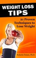 Suggerimenti per la perdita di peso: 21 Tecniche comprovate per perdere peso