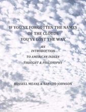 If You've Forgotten The Names Of The Clouds, You've Lost Your Way