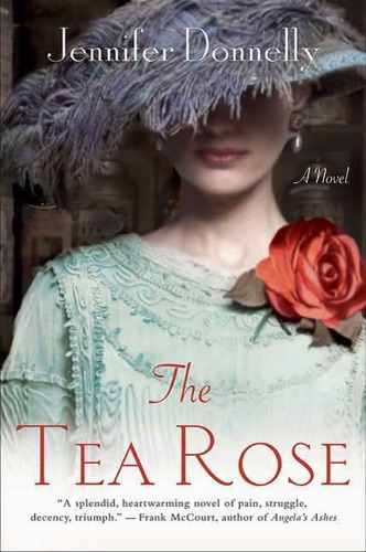 The Tea Rose - Jennifer Donnelly - Jennifer Donnelly